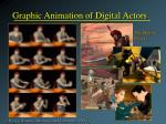 graphic animation of digital actors
