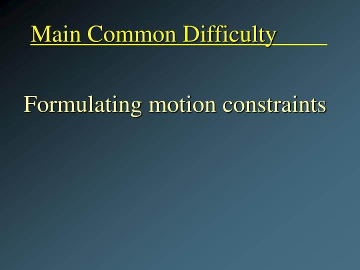 Main Common Difficulty