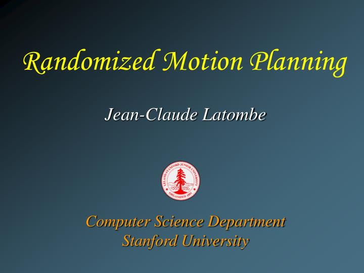 Randomized motion planning