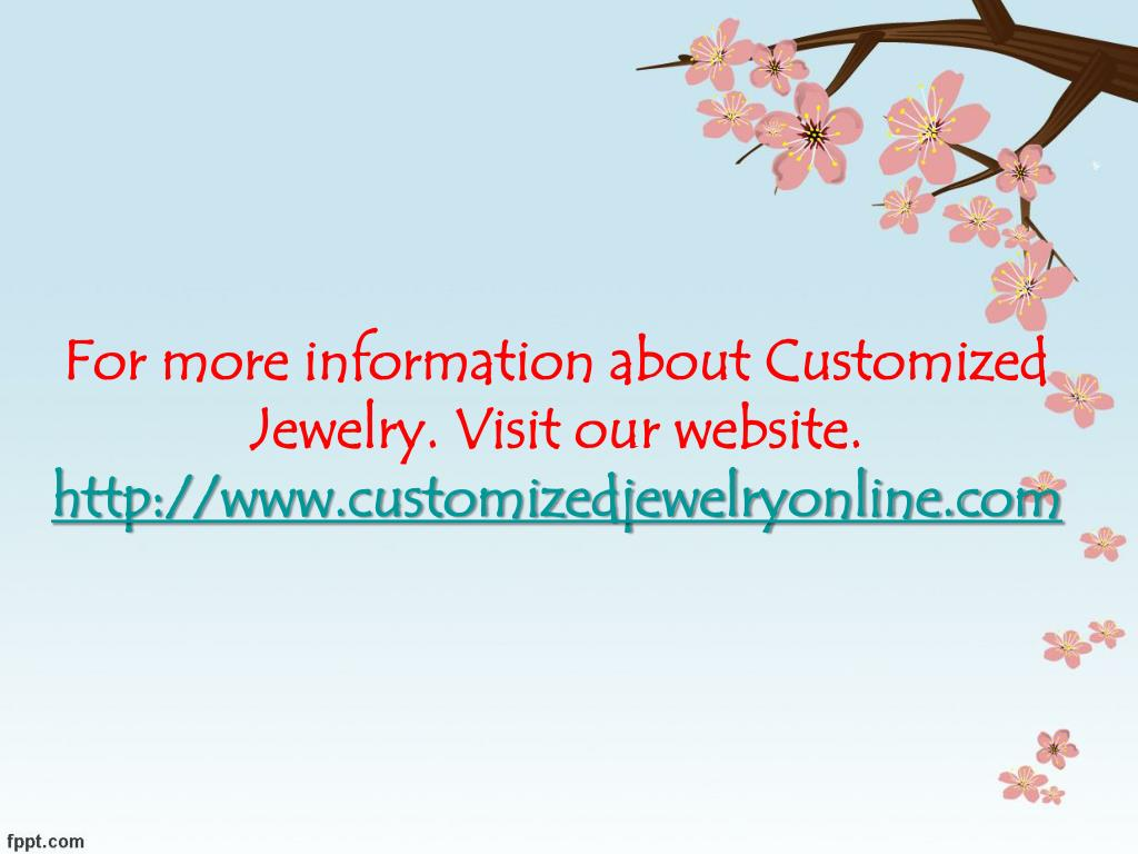 For more information about Customized