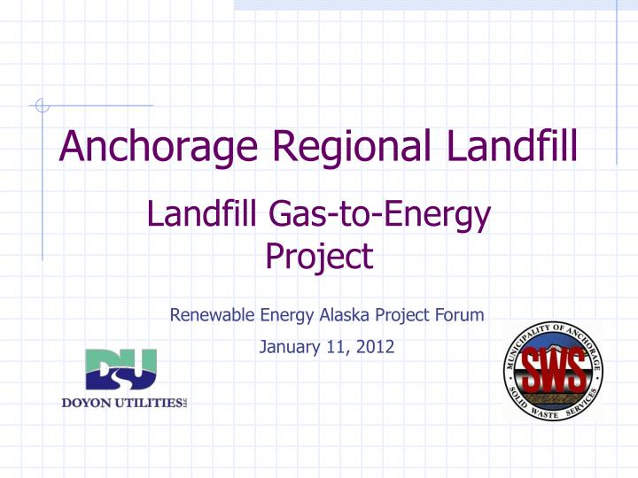 Anchorage regional landfill landfill gas to energy project