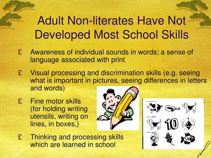 Adult Non-literates Have Not Developed Most School Skills