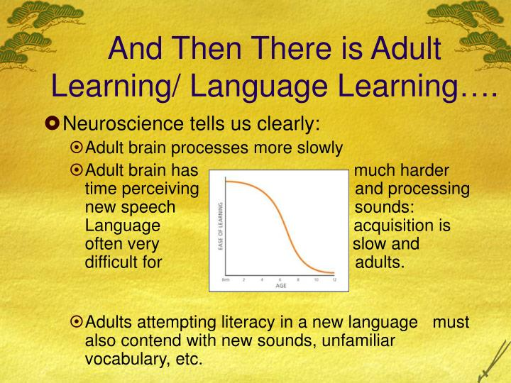 And Then There is Adult Learning/ Language Learning