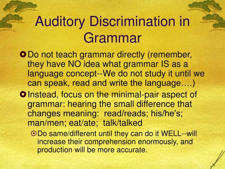 Auditory Discrimination in Grammar