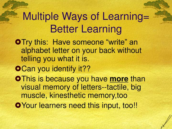 Multiple Ways of Learning= Better Learning