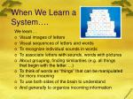when we learn a writing system
