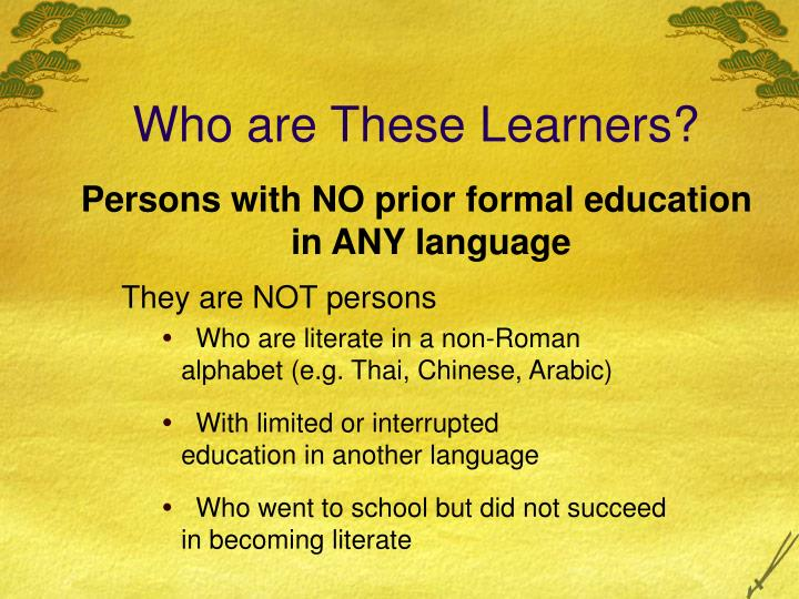 Who are These Learners?