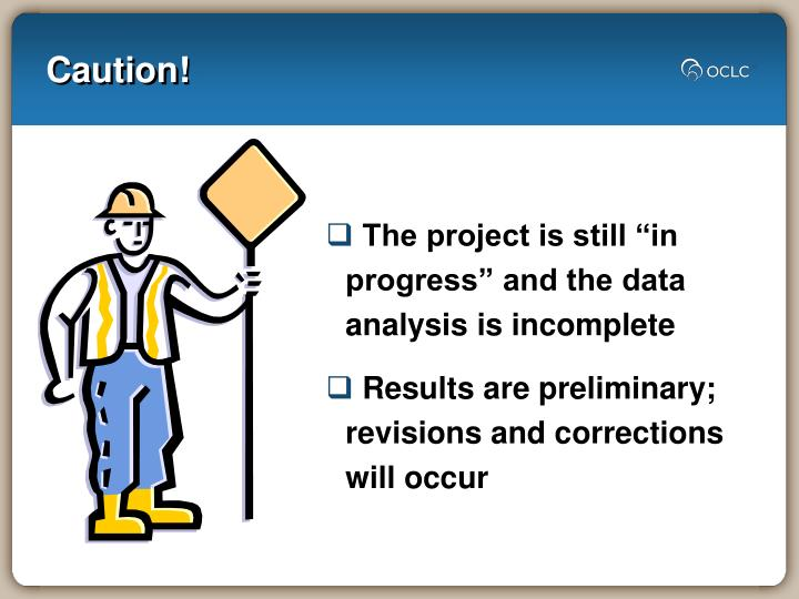 "The project is still ""in progress"" and the data analysis is incomplete"