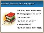 collective collection what do we have