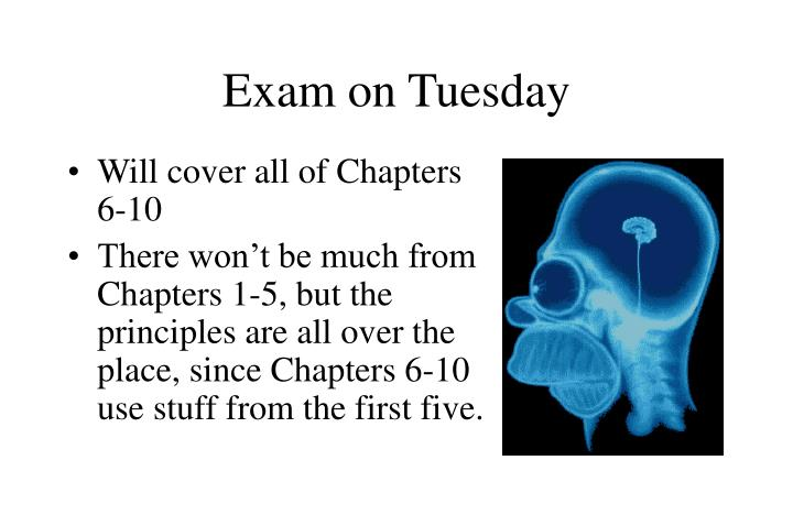 Exam on Tuesday