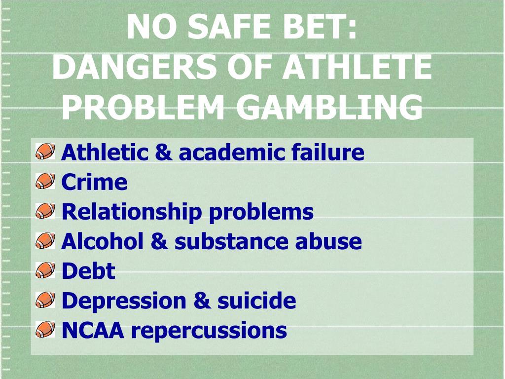 NO SAFE BET: