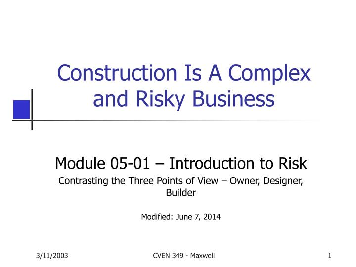 Construction is a complex and risky business