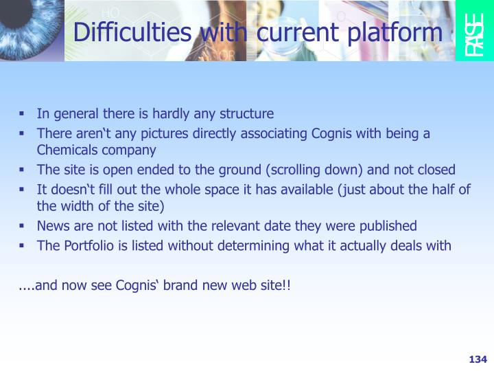 Difficulties with current platform