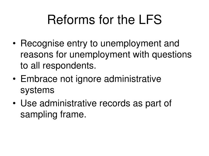 Reforms for the LFS