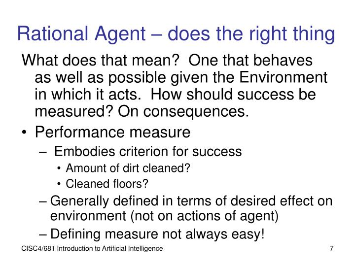 Rational Agent – does the right thing