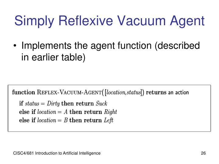 Simply Reflexive Vacuum Agent