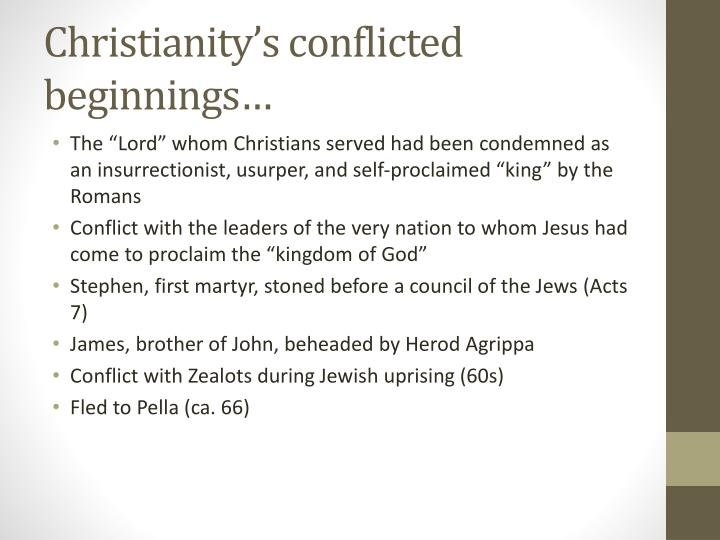 Christianity's conflicted beginnings…