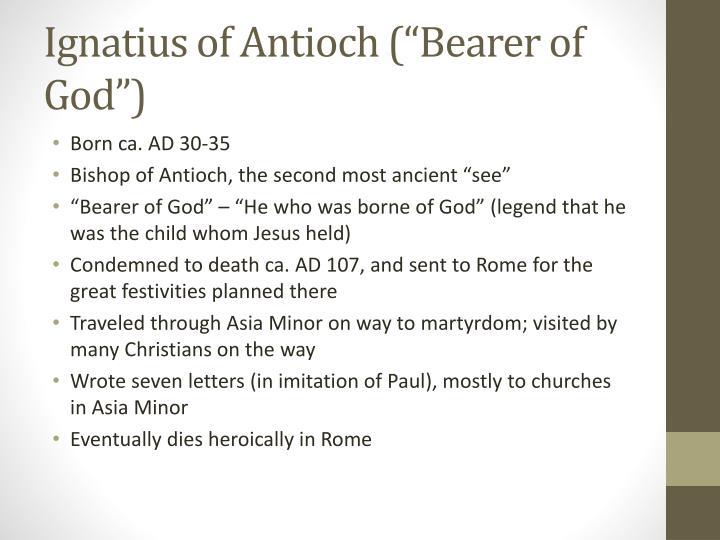 """Ignatius of Antioch (""""Bearer of God"""")"""
