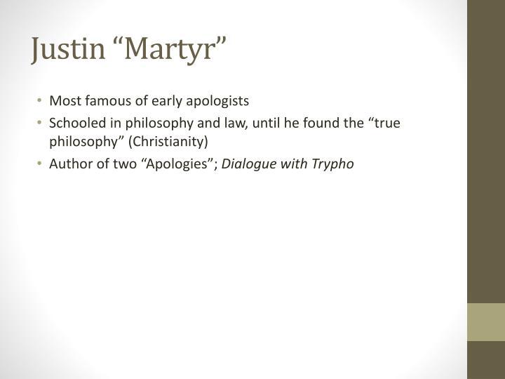"Justin ""Martyr"""