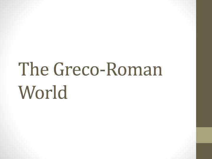 The Greco-Roman World