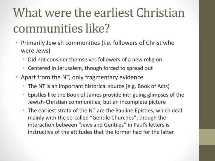 What were the earliest Christian communities like?