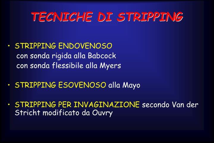 TECNICHE DI STRIPPING