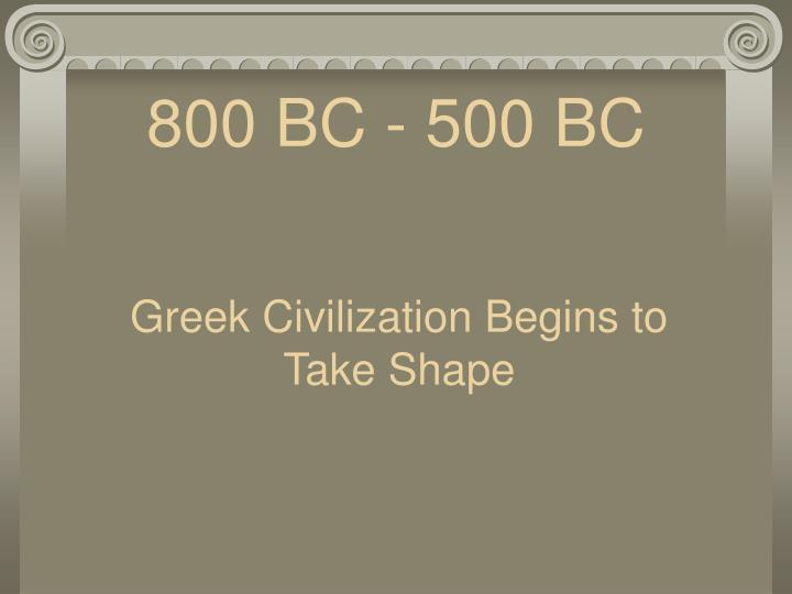 800 BC - 500 BC