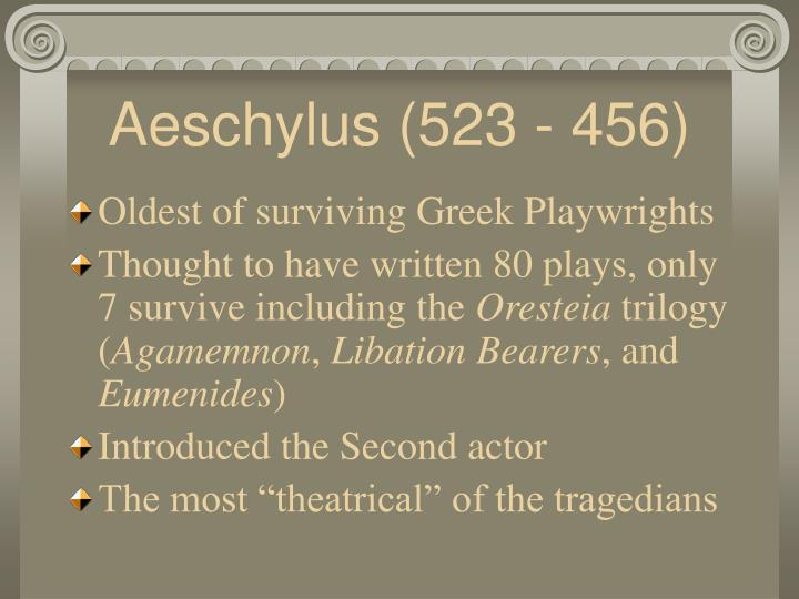 Aeschylus (523 - 456)