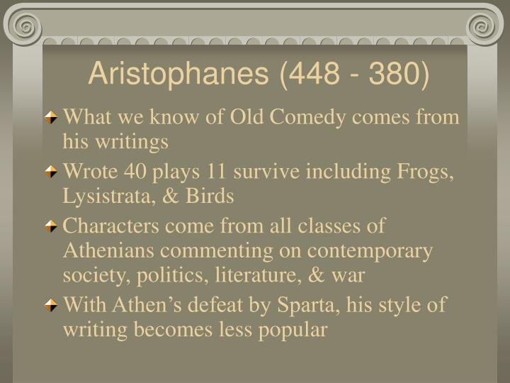 Aristophanes (448 - 380)