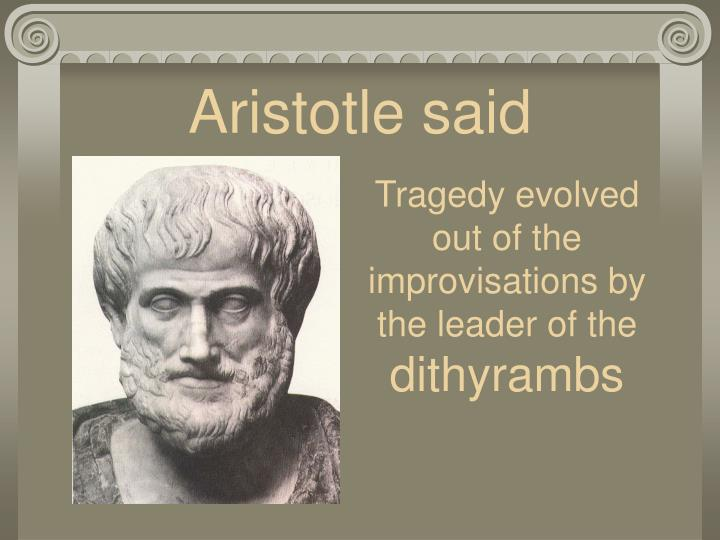 Aristotle said