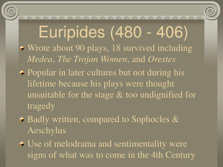 Euripides (480 - 406)
