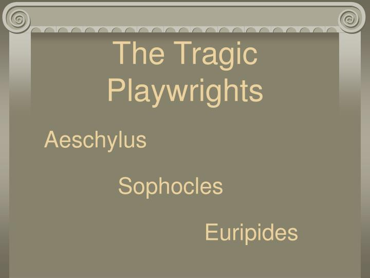 The Tragic Playwrights