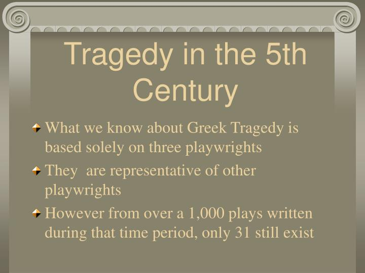 Tragedy in the 5th Century