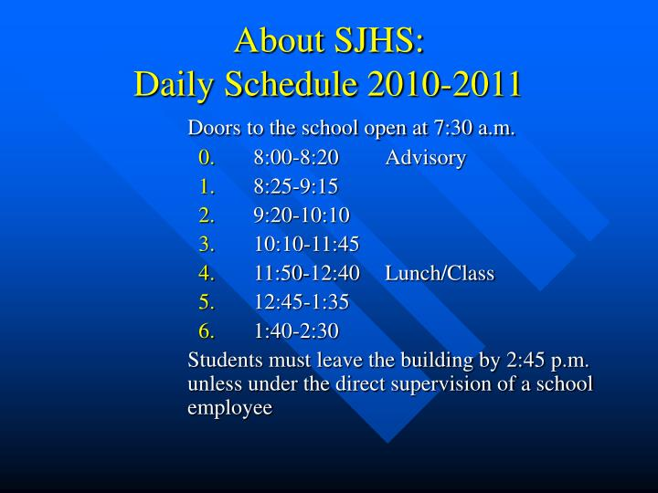 About sjhs daily schedule 2010 2011