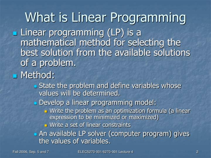 what is linear programming Use the simplex algorithm use artificial variables describe computer solutions  of linear programs use linear programming models for decision making •1 •2.