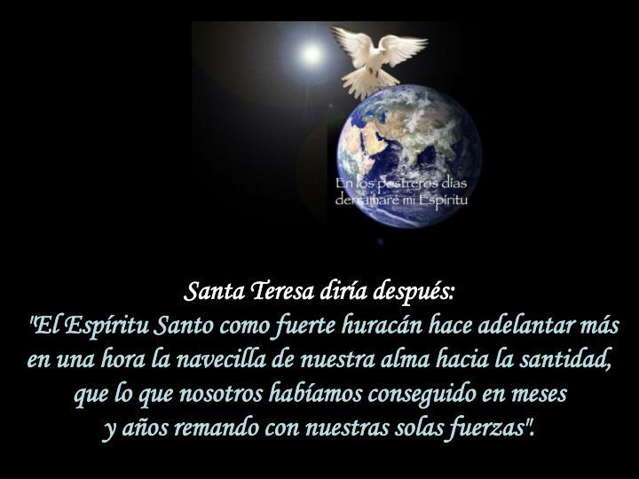 Santa Teresa diría después: