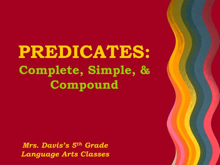 Predicates complete simple compound