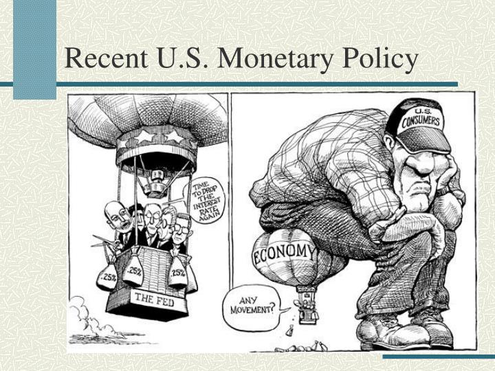 Recent U.S. Monetary Policy