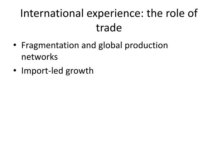 International experience: the role of trade