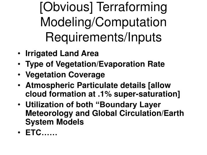 [Obvious] Terraforming Modeling/Computation Requirements/Inputs