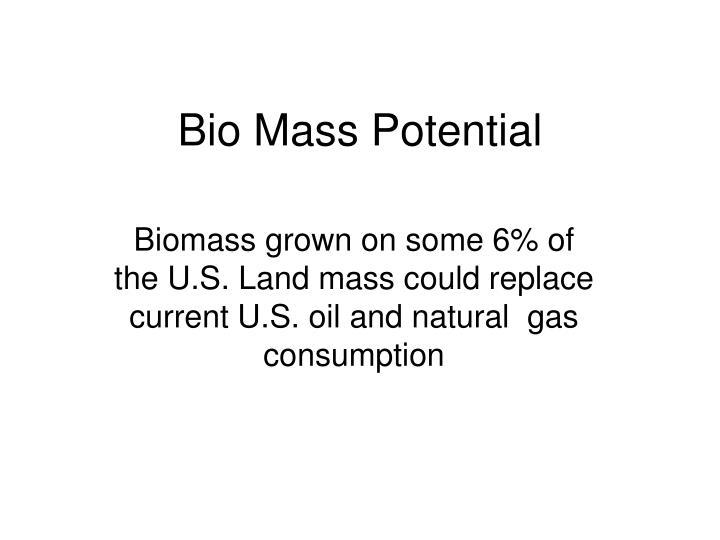 Bio Mass Potential