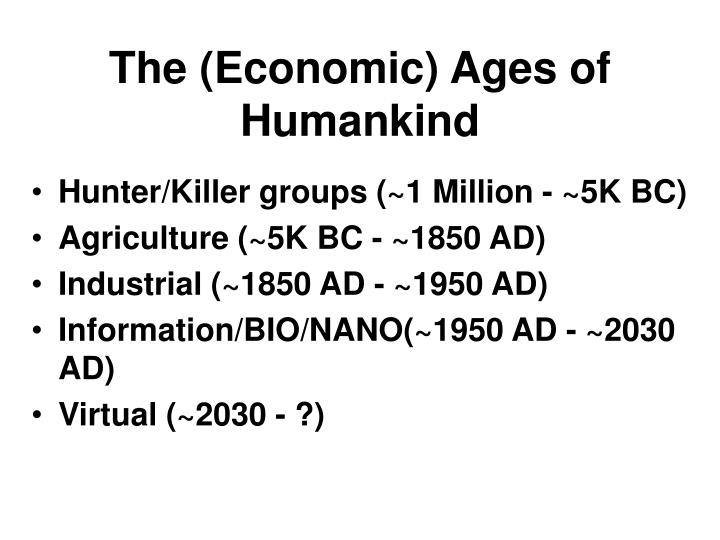 The (Economic) Ages of Humankind