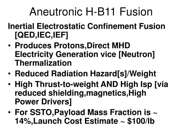 Aneutronic H-B11 Fusion