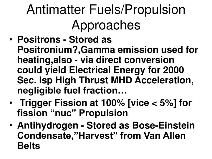 Antimatter Fuels/Propulsion Approaches