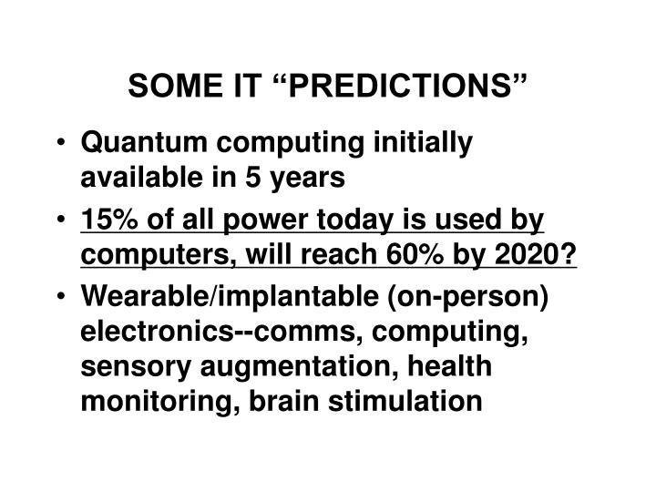 "SOME IT ""PREDICTIONS"""