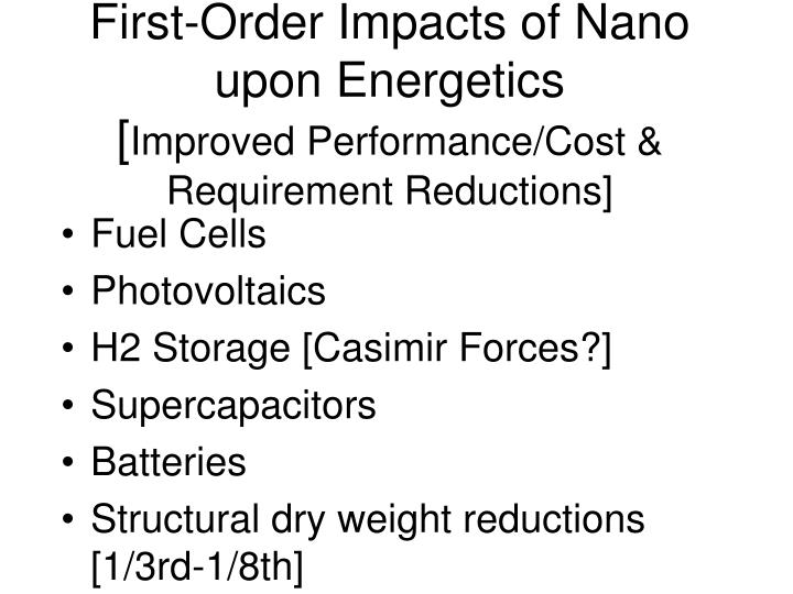 First-Order Impacts of Nano upon Energetics