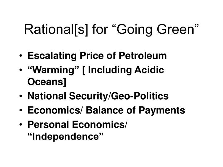 "Rational[s] for ""Going Green"""
