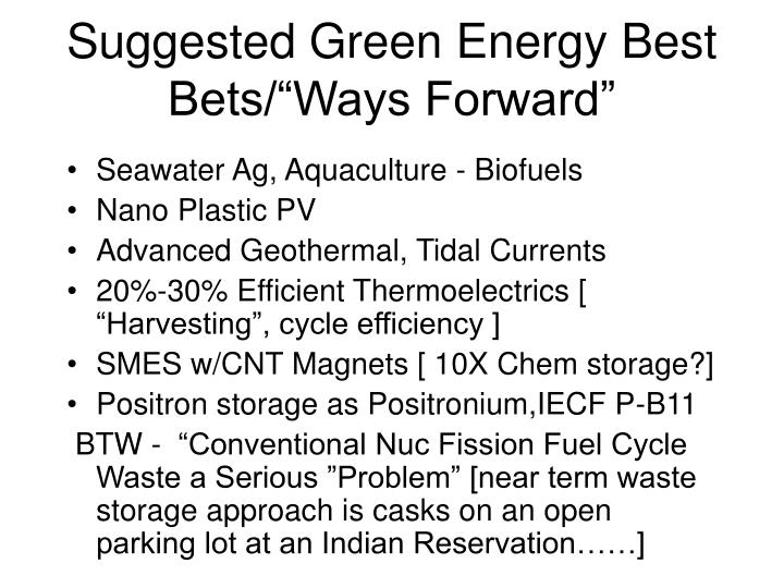 "Suggested Green Energy Best Bets/""Ways Forward"""