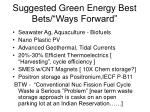 suggested green energy best bets ways forward