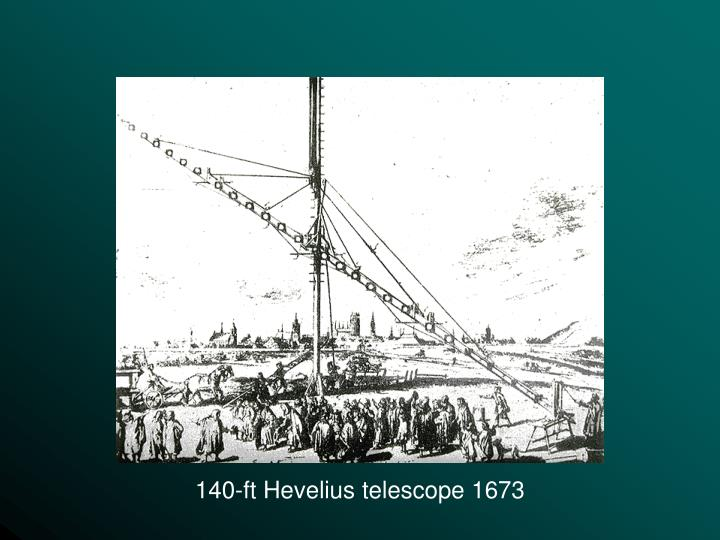 140-ft Hevelius telescope 1673